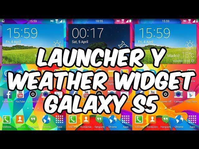 Instalar Launcher y Widget del Clima del Galaxy S5 [CUALQUIER ANDROID]