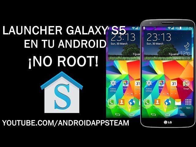 Como Instalar El Launcher Del Galaxy S5 En Cualquier Android [NO ROOT]