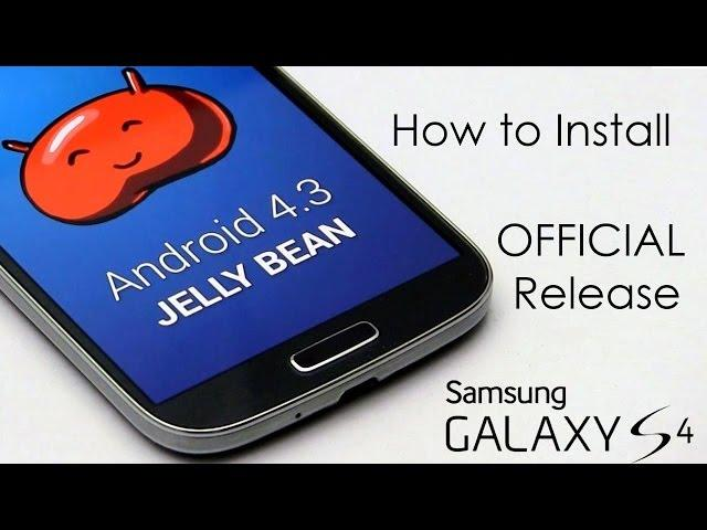 Galaxy S4 - Samsung's Official Android 4.3 Update (FINAL) - How to Flash/Install