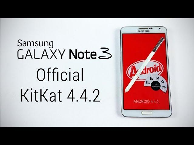 Galaxy Note 3 - Samsung Official Kitkat 4.4.2 - How to Flash/Install