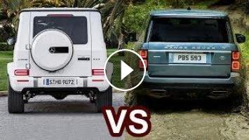 2019 Mercedes G-Class VS 2018 Range Rover