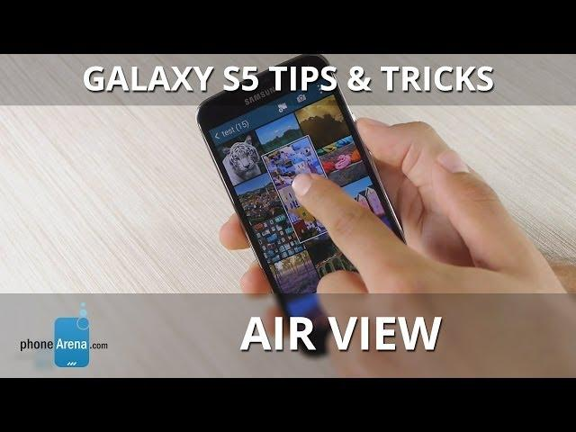 Galaxy S5 Tips & Tricks: Air view