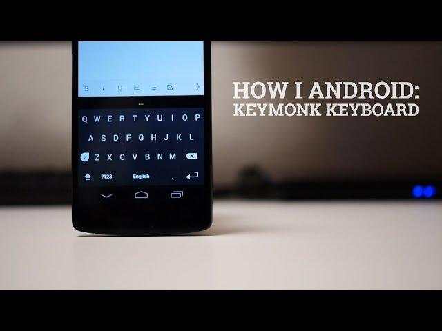 How I Android: Keymonk Keyboard